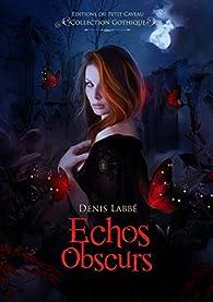 Echos obscurs par Denis Labbé