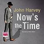 Now's the Time | John Harvey