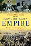 img - for Beyond the Reach of Empire: Wolseley's Failed Campaign to Save Gordon and Khartoum book / textbook / text book