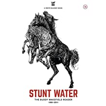 Stunt Water: The Buddy Wakefield Reader, 1991-2011