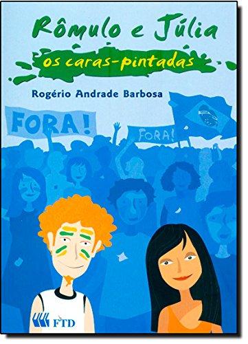 Romulo e Julia. Os Caras- Pintadas (Em Portuguese do Brasil) PDF