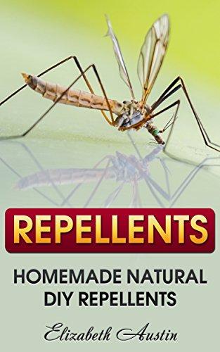 Repellents: Homemade Natural DIY Repellents by [Austin, Elizabeth ]