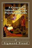 A General Introduction to Psychoanalysis, Sigmund Freud, 1495261905