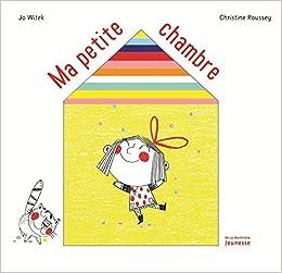 Ma petite chambre: Amazon.co.uk: Jo Witek, Christine Roussey ...