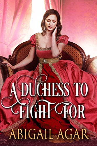 A Duchess to Fight For: A Historical Regency Romance Book