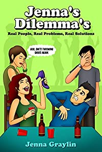 Jenna's Dilemma's: Real People, Real Problems, Real Solutions by Jenna Graylin ebook deal