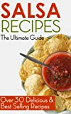 salsa book - Salsa Recipes: The Ultimate Guide - Over 30 Delicious & Best Selling Recipes