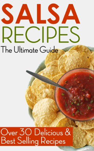 Salsa Recipes: The Ultimate Guide - Over 30 Delicious & Best Selling Recipes by [Crawford, Jackson]