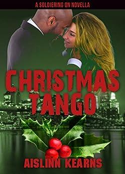 Christmas Tango: A Soldiering On Novella - Kindle edition