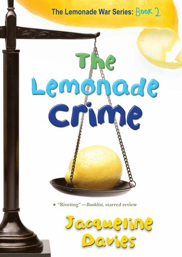 The Lemonade Crime (The Lemonade War Series Book 2)