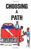 Choosing a Path, David D. Moore, 0913543179