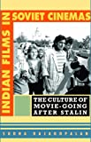 img - for Indian Films in Soviet Cinemas: The Culture of Movie-going after Stalin book / textbook / text book