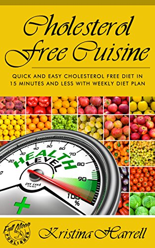 kbook: Scrumptious Cholesterol-Free Recipes for Optimum Health and Rapid Weight Loss (Cholesterol Free Recipes)