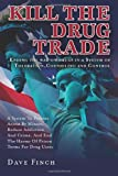 Kill the Drug Trade, Dave Finch, 1492366641