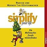 Simplify Your Life - Die Weihnachtsfreude wiederfinden | Marion Küstenmacher,Werner Tiki Küstenmacher