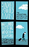 Front cover for the book The Hundred-Year-Old Man Who Climbed Out of the Window and Disappeared by Jonas Jonasson