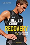 img - for The Athlete's Guide to Recovery: Rest, Relax, and Restore for Peak Performance book / textbook / text book