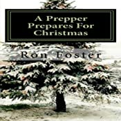 A Prepper Prepares for Christmas: The Prepper Saga, Volume 2 | Ron Foster