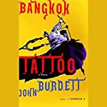 Bangkok Tattoo   John Burdett