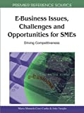 E-Business Issues, Challenges and Opportunities for SMEs: Driving Competitiveness