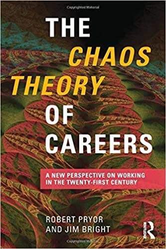A New Perspective on Working in the Twenty-First Century The Chaos Theory of Careers