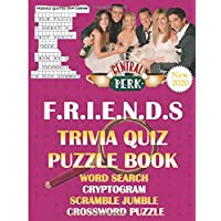 Friends Trivia Quiz Puzzle Book: Full Options with Word Search, Cryptogram, Scramble, Jumble, Crossword about Friends…
