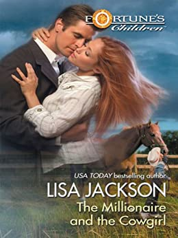 The Millionaire and the Cowgirl (Fortune's Children series Book 2) by [Jackson, Lisa]