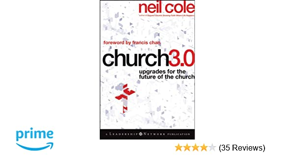 Amazon.com  Church 3.0  Upgrades for the Future of the Church  (9780470529454)  Neil Cole  Books fc8c0f83c