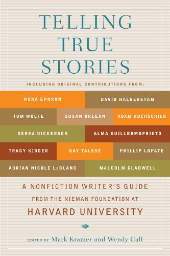 Telling True Stories: A Nonfiction Writers' Guide from the Nieman Foundation at Harvard University ()