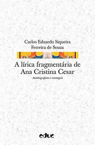 Télécharger ebook for ipod gratuitementA lírica fragmentária de Ana Cristina Cesar (Hipótese) (Portuguese Edition) PDF iBook PDB