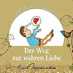 Der Weg zur wahren Liebe (Golden Classics)