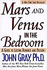 Mars and Venus in the Bedroom: A Guide to Lasting Romance and Passion Paperback