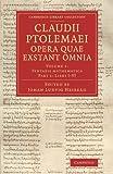 Claudii Ptolemaei Opera Quae Exstant Omnia : Syntaxis Mathematica Libros I-VI, Ptolemy, 1108063640