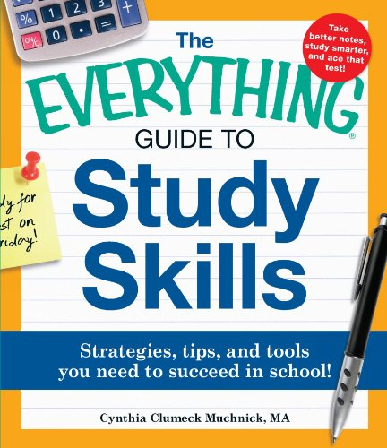 Study Skills Guide - The Everything Guide to Study Skills: Strategies, tips, and tools you need to succeed in school!