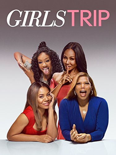Girls Trip by