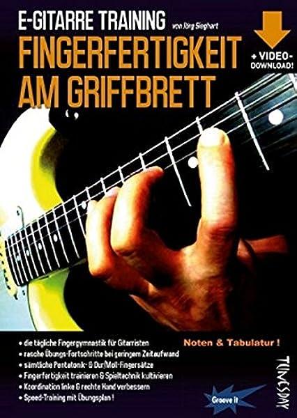 E-Gitarre Training - Fingerfertigkeit am Griffbrett Noten & Tabulatur finger-fitness for guitar - Fingergymnastik - warm up +Video-Download!: Amazon.es: Jörg Sieghart: Libros en idiomas extranjeros