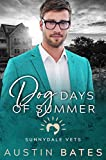 Dog Days Of Summer (Sunnydale Vets Book 1)