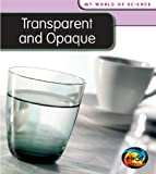 Transparent and Opaque, Angela Royston, 1432914529