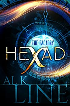 The Factory: A Discombobulated Time Travel Thriller (Hexad Book 1) by [Line, Al K.]