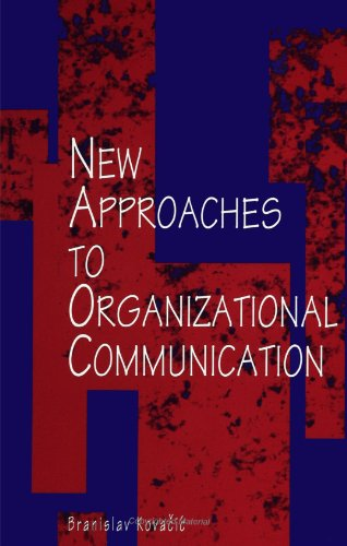 New Approaches to Organizational Communication (SUNY series, Human Communication Processes)