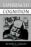 Experienced Cognition, Carlson, Richard A., 0805817336