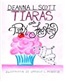Tiaras and Pink Frosting, Deanna Scott, 1469909448