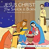 Jesus Christ the Savior Is Born, Elder Belinda Lee McNeal-Walker, 1466907193