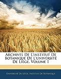 Archives de L'Institut de Botanique de L'Université de Liège, , 1144365074
