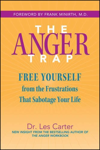 The Anger Trap  Free Yourself From The Frustrations That Sabotage Your Life