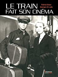 TRAIN FAIT SON CINEMA