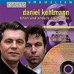 Töten und andere Tätigkeiten | Daniel Kehlmann