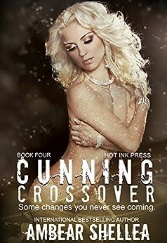 Cunning Crossover (Rock n Roll Paraphantasy Series Book 4) by [Shellea, AmBear]