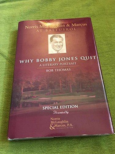 Why Bobby Jones Quit, A literary Portrait, Norris McLaughlin & Marcus At Baltusrol, By Bob Thomas