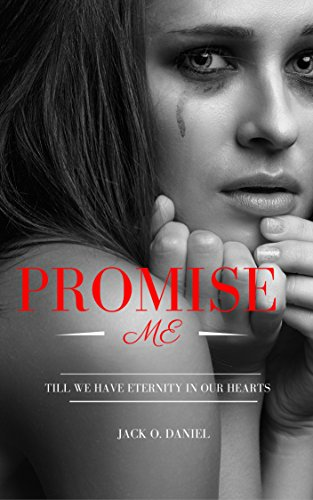 Promise Me: Till we have eternity in our hearts by [Daniel, Jack O.]